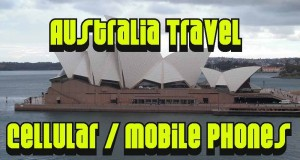 AUSTRALIA TRAVEL  – CELLULAR / MOBILE PHONES