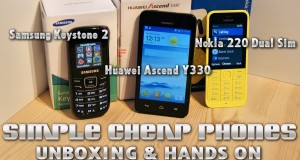 Basic & Cheap Phones! Huawei Ascend Y330 / Nokia 220 Dual SIM / Samsung Keystone 2 E1200i