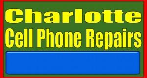 Charlotte Cell Phone Repairs