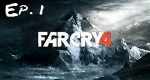 Far Cry 4: Ep. 1 ~ Cell Phone Service? ~