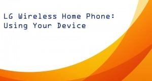 LG Wireless Home Phone: Using Your Device