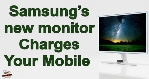 Samsung's New Monitor Charges Your Mobile Devices