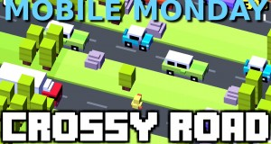 We Play – Crossy Road – Mobile Monday! (Android Phone/Tablet)